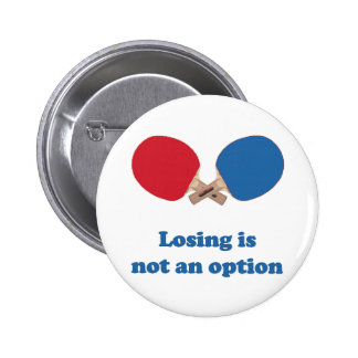 Not an Option Ping Pong 6 Cm Round Badge