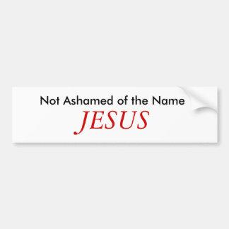 Not Ashamed of the Name, JESUS Bumper Sticker