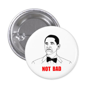 Not Bad Barack Obama Rage Face Meme 3 Cm Round Badge