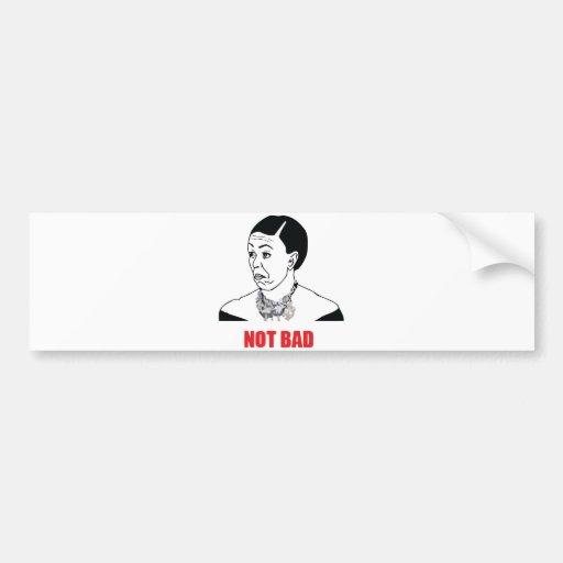 Not Bad - Michelle Obama Bumper Sticker