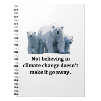 Not believing in climate change spiral notebook