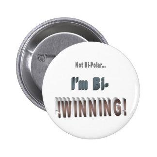 Not Bi-Polar I m Bi-WINNING Pins