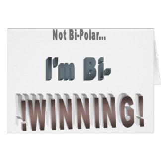 Not Bi-Polar I m Bi-WINNING Card