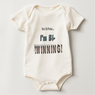 Not Bi-Polar... I'm Bi-WINNING! Baby Bodysuit