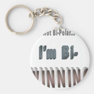 Not Bi-Polar... I'm Bi-WINNING! Keychain