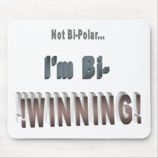 Not Bi-Polar... I'm Bi-WINNING! Mouse Pad