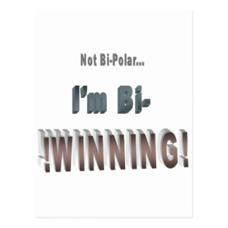 Not Bi-Polar... I'm Bi-WINNING! Postcard
