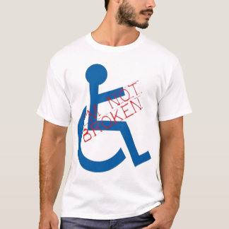 Not Broken T-Shirt