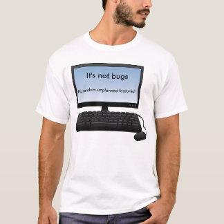 Not Bugs!  Features! T-Shirt