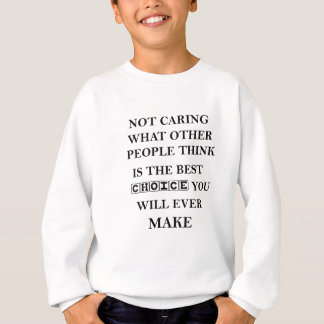 not caring what other people think is the best sweatshirt