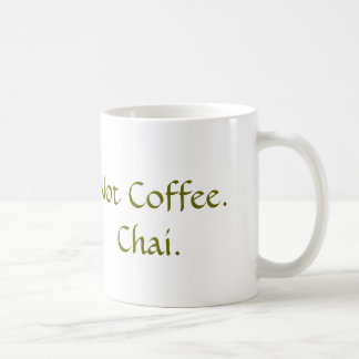 Not Coffee: Chai Coffee Mug