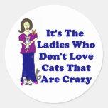 (Not Crazy) Cat Lady Round Sticker
