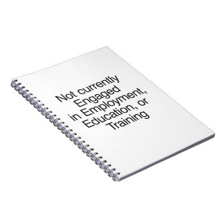 Not currently Engaged in Employment ai Spiral Note Book