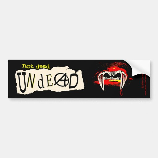 Not Dead Undead Bumper Stickers