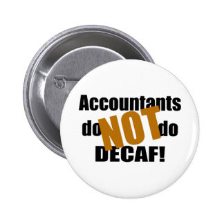 Not Decaf - Accountant 6 Cm Round Badge