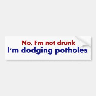 Not Drunk, Dodging Potholes Fun Bumper Sticker