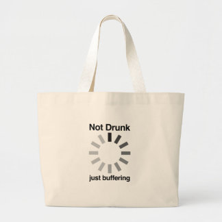 Not Drunk, Just Buffering Large Tote Bag