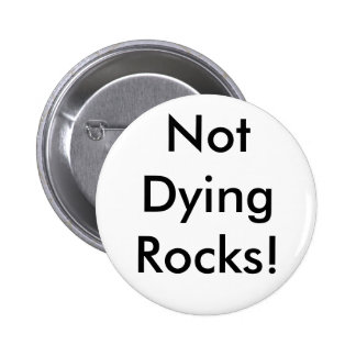 Not Dying Rocks Button