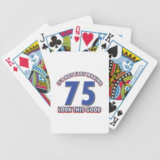 Not easy making 75 look this good birthday gifts bicycle playing cards