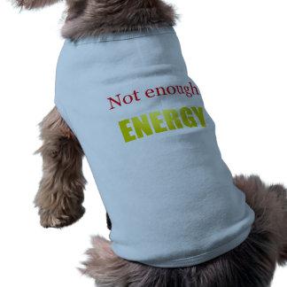 Not enough energy sleeveless dog shirt