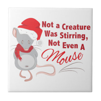 Not Even Mouse Ceramic Tile
