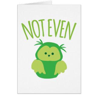 NOT EVEN owl (New Zealand kiwi saying funny!) Card