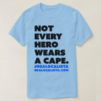 Not Every Hero Wears a Cape T-Shirt