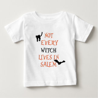 Not Every Witch Lives In Salem Baby T-Shirt