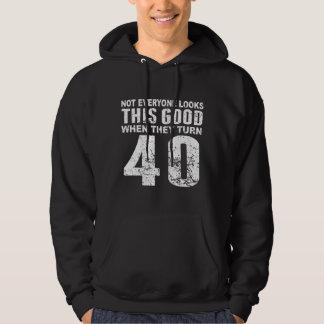 Not Everyone Look This Good 40th Birthday Hoodie