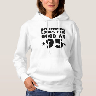 Not Everyone Looks This Good At 95 Hoodie