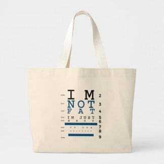 Not Fat Just Easy To See Large Tote Bag
