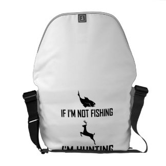 Not Fishing Then Hunting Courier Bags