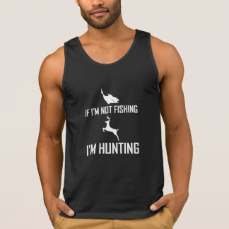 Not Fishing Then Hunting Singlet