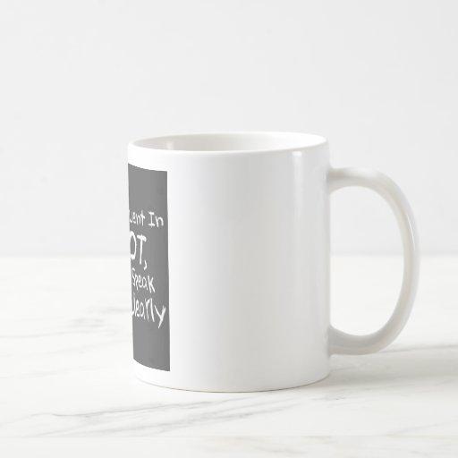 Not fluent in Idiot Mugs