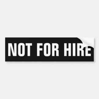 Not For Hire Decal Bumper Sticker