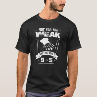 Not for the weak T-Shirt