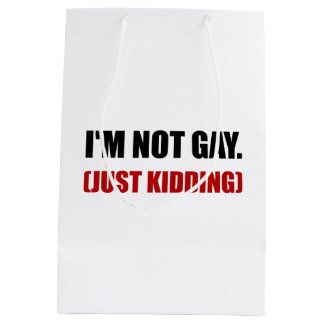 Not Gay Just Kidding Medium Gift Bag
