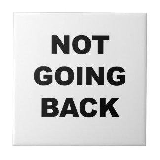 NOT GOING BACK TILE
