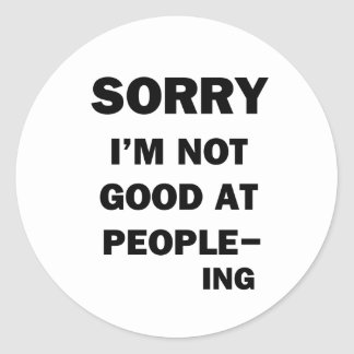 Not Good at People - Ing Classic Round Sticker