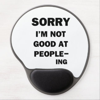 Not Good at People - Ing Gel Mouse Pad