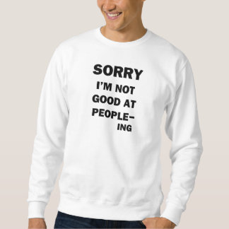 Not Good at People - Ing Sweatshirt