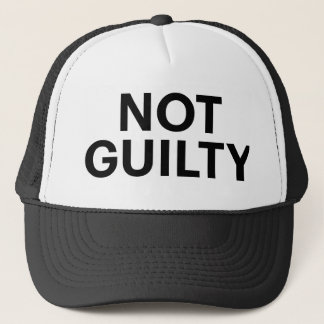 NOT GUILTY fun slogan trucker hat