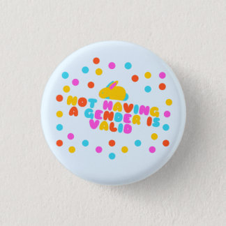 Not Having a Gender is Valid 3 Cm Round Badge