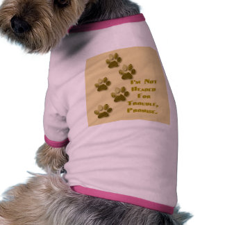 Not Heading for Trouble Dog Tee