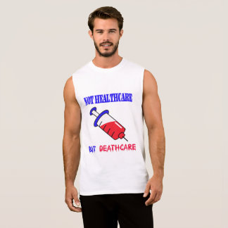 Not Healthcare but Deathcare Sleeveless Shirt