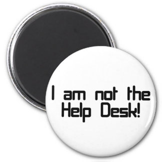 Not Help Desk 6 Cm Round Magnet