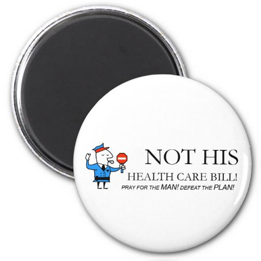 NOT HIS Health Care Bill Magnet