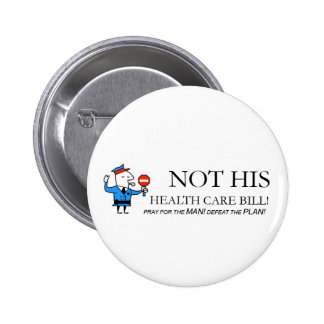 NOT HIS Health Care Bill Pin