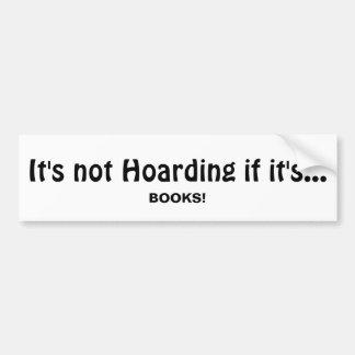 Not Hoarding if it's BOOKS, Fun Quote Bumper Sticker