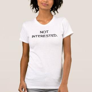 Not interested tank. T-Shirt